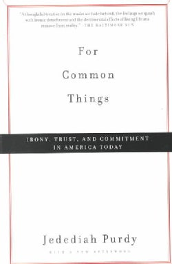 For Common Things: Irony, Trust and Commitment in America Today (Paperback)