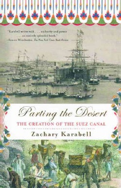 Parting the Desert: The Creation of the Suez Canal (Paperback)