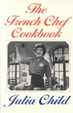 The French Chef Cookbook (Paperback)