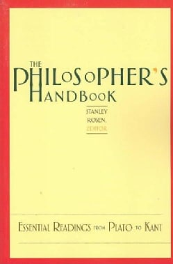 The Philosopher's Handbook: Essential Readings from Plato to Kant (Paperback)