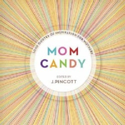 Mom Candy: 1,000 Quotes of Inspiration for Mothers (Hardcover)