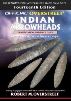 The Official Overstreet Indian Arrowheads Identification and Price Guide (Paperback)