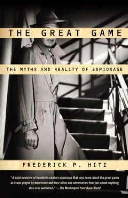 The Great Game: The Myths And Reality Of Espionage (Paperback)