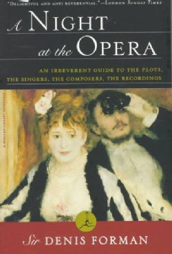 A Night at the Opera: An Irreverent Guide to the Plots, the Singers, the Composers, the Recordings (Paperback)