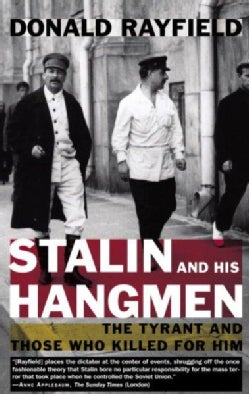 Stalin And His Hangmen: The Tyrant And Those Who Killed for Him (Paperback)