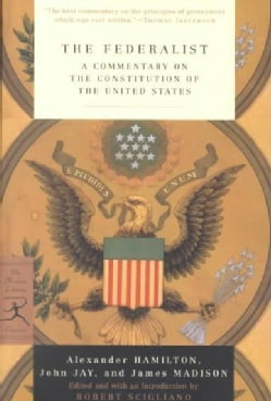 The Federalist: A Commentary on the Constitution of the United States (Paperback)