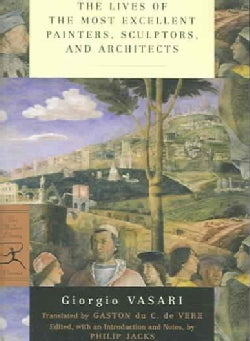 The Lives of the Most Excellent Painters, Sculptors, and Architects (Paperback)