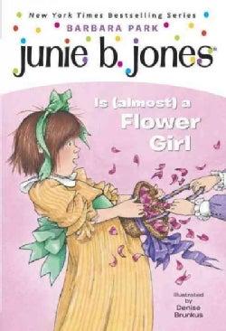 Junie B. Jones Is (Almost) a Flower Girl (Paperback)