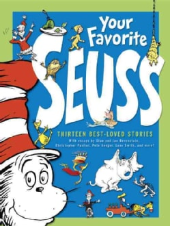 Your Favorite Seuss: 13 Stories Written and Illustrated by Dr. Seuss with 13 Introductory Essays (Hardcover)