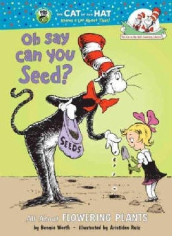 Oh Say Can You Seed: All About Flowering Plants (Hardcover)