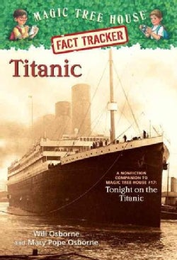 Titanic: A Nonfiction Companion to Magic Tree House #17: Tonight on the Titanic (Paperback)