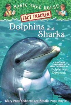 Dolphins and Sharks: A Nonfiction Companion to Magic Tree House #9: Dolphins at Daybreak (Paperback)