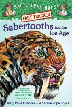 Sabertooths and the Ice Age: A Nonfiction Companion to Magic Tree House #7: Sunset of the Sabertooth (Paperback)