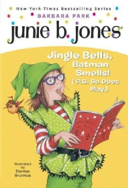 Junie B., First Grader Jingle Bells, Batman Smells! (P.S. So Does May.) (Paperback)