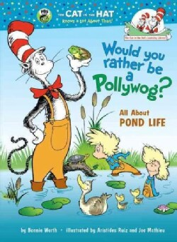 Would You Rather Be a Pollywog?: All About Pond Life (Hardcover)