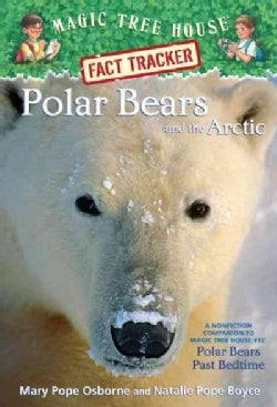 Polar Bears and the Arctic: A Nonfiction Companion to Magic Tree House #12: Polar Bears Past Bedtime (Paperback)