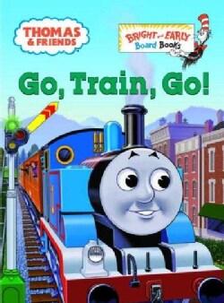 Go, Train, Go! (Board book)