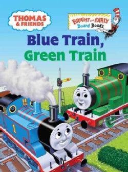 Blue Train, Green Train (Board book)