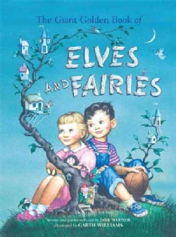 The Giant Golden Book of Elves and Fairies: With Assorted Pixies, Mermaids, Brownies, Witches, and Leprechauns (Hardcover)