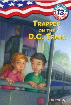 Trapped on the D. C. Train! (Paperback)