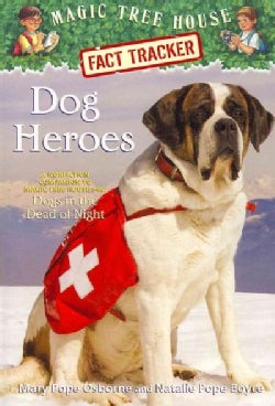 Dog Heroes: A Nonfiction Companion to Magic Tree House #46: Dogs in the Dead of Night (Paperback)