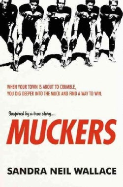 Muckers: When Your Town's About to Crumble, You Dig Deeper into the Muck and Find a Way to Win. (Hardcover)