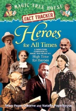 Heroes For All Times: A Nonfiction Companion to Magic Tree House #51: High Time for Heroes (Paperback)