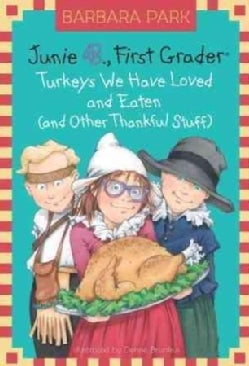 Junie B., First Grader : Turkeys We Have Loved and Eaten (And Other Thankful Stuff) (Hardcover)