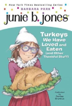 Junie B., First Grader: Turkeys We Have Loved and Eaten (And Other Thankful Stuff) (Paperback)