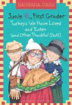 Junie B., First Grader: Turkeys We Have Loved and Eaten (And Other Thankful Stuff) (Hardcover)