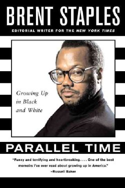 Parallel Time: Growing Up in Black and White (Paperback)