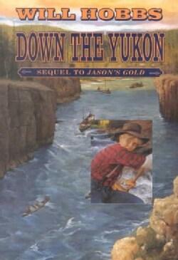 Down the Yukon (Paperback)