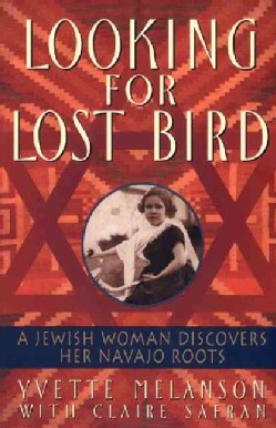 Looking for Lost Bird: A Jewish Woman Discovers Her Navajo Roots (Paperback)