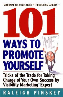 101 Ways Promote Yourself: Tricks of the Trade for Taking Charge of Your Own Success (Paperback)