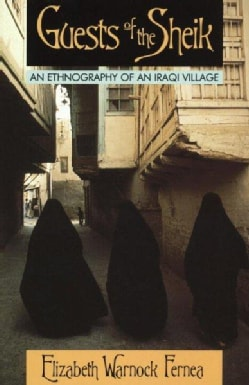 Guests of the Sheik: An Ethnography of an Iraqi Village (Paperback)