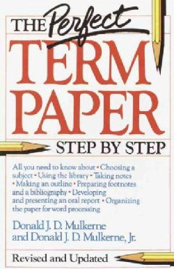 The Perfect Term Paper: Step by Step (Paperback)
