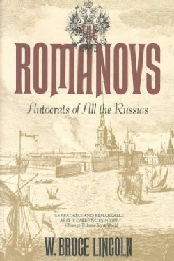The Romanovs: Autocrats of All the Russians (Paperback)