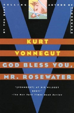 God Bless You, Mr. Rosewater: Or Pearls Before Swine (Paperback)