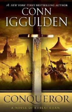 Conqueror: A Novel of Kublai Khan (Paperback)