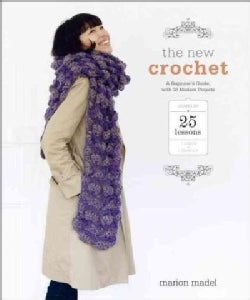 The New Crochet: a beginner's guide, with 38 modern projects (Paperback)