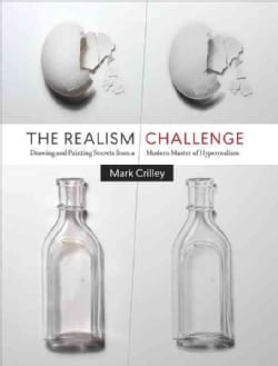 The Realism Challenge: Drawing and Painting Secrets from a Modern Master of Hyperrealism (Paperback)