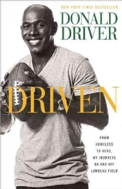 Driven: From Homeless to Hero, My Journeys On and Off Lambeau Field (Paperback)