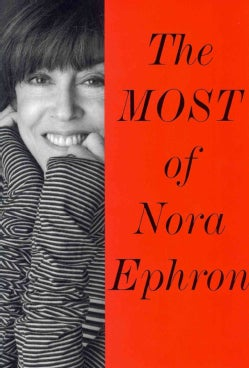 The Most of Nora Ephron (Hardcover)