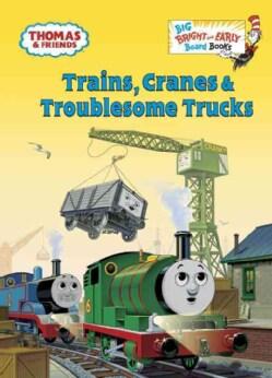 Trains, Cranes & Troublesome Trucks (Board book)