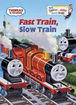 Fast Train, Slow Train (Board book)