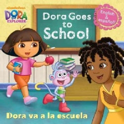 Dora Goes to School / Dora va a la escuela (Paperback)