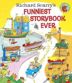 Richard Scarry's Funniest Storybook Ever! (Hardcover)