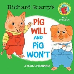 Richard Scarry's Pig Will and Pig Won't: A Book of Manners (Paperback)