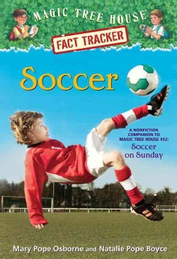 Soccer: A Nonfiction Companion to Magic Tree House #52: Soccer on Sunday (Paperback)