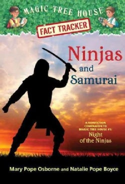 Ninjas and Samurai: A Nonfiction Companion to Magic Tree House 5: Night of the Ninjas (Paperback)